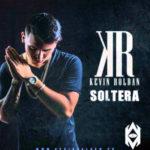 Kevin Roldan - Soltera