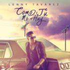 Lenny Tavarez - Como Tu No Hay MP3