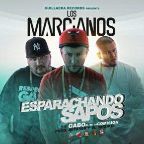 Los Marcianos Ft. Gabo El De La Comision - Esparachando Sapos MP3