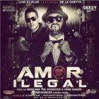 Lui-G 21 Plus Ft. De La Ghetto - Amor Ilegal MP3
