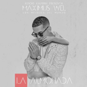 Maximus Wel Ft. Kendo Kaponi - La Almohada MP3