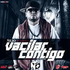 Ñejo - Vacilar Contigo MP3