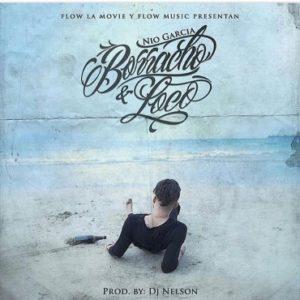 Nio Garcia - Borracho y Loco MP3