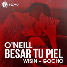 Oneill Ft. Wisin y Gocho - Besar Tu Piel MP3