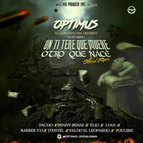 Optimus Ft Pacho, Benny Benni, Lyan, Elio, Barber V13, D-Enyel, Valdo El Leopardo y Pouliryc - Un Titere Que Muere, Otro Que Nace (Official Remix) MP3
