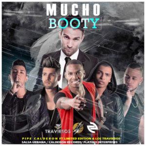 Pipe Calderon Ft. Limited Edition Y Los Traviesos - Mucho Booty MP3