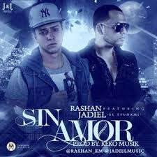 Rashan Ft. Jadiel - Sin Amor MP3