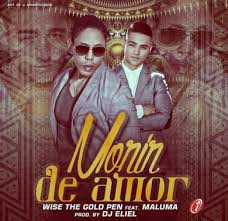 Wise The Gold Pen Ft. Maluma - Morir De Amor MP3