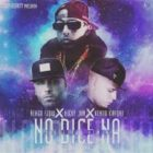 Ñengo Flow Ft. Nicky Jam Y Kendo Kaponi - No Dice Na MP3