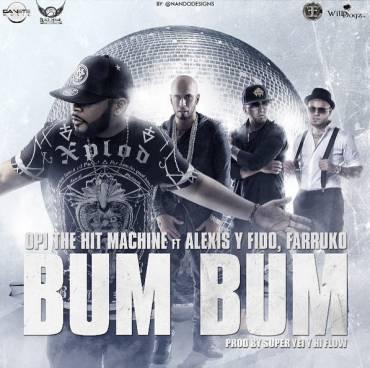 Alexis y Fido Ft. Farruko y Opi The Hit Machine - Bum Bum MP3
