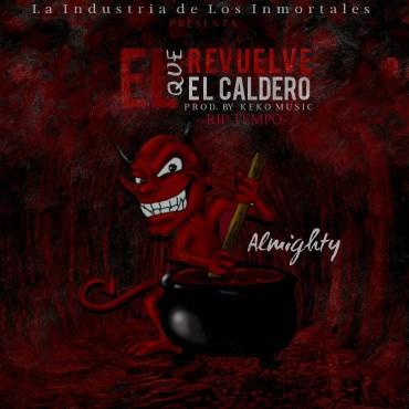 Almighty - El Que Revuelve El Caldero (RIP Tempo) MP3
