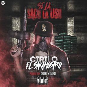 Cirilo El Sakamostro - Si La Saco La Uso MP3