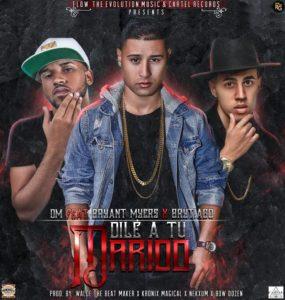 DM Ft. Brytiago & Bryant Myers - Dile A Tu Marido MP3