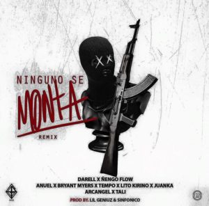 Darell Ft. Ñengo Flow, Tempo, Anuel AA, Bryant Myers, Lito Kirino, Juanka, Arcangel Y Tali - Ninguno Se Monta (Official Remix) MP3