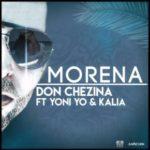 Don Chezina Ft. Yoni Yo & Kalia - Morena MP3