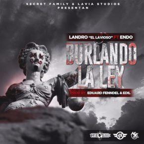 Endo Ft Landro El Lavioso - Burlando La Ley MP3
