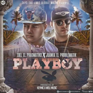 Exel El Pracmatiko Ft. Juanka El Problematik - Play Boy