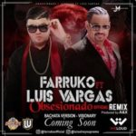 Farruko Ft Luis Vargas - Obsesionado (Remix) MP3