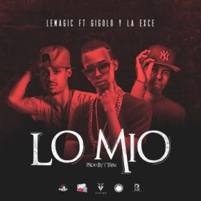 Gigolo & La Exce Ft Le Magic - Lo Mio MP3