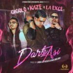 Gigolo & La Exce Ft. Kaze - Darte Así MP3