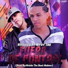 Hectilier Ft. Nicky Jam - Fuera De Control MP3