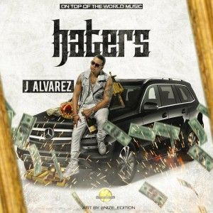 J Alvarez - Haters MP3