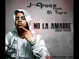 J Alvarez Ft El Tigre - No La Amarre MP3