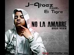 J Alvarez Ft El Tigre - No La Amarre MP3