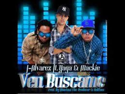 J Alvarez Ft Yaga Y Mackie - Ven Buscame MP3