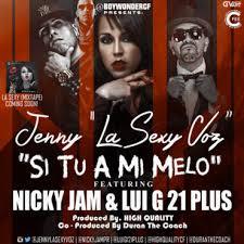 Jenny La Sexy Voz Ft. Nicky Jam Y Lui-G 21 Plus - Si Tu A Mi Melo MP3