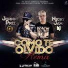 Johnny Prez Ft. Nicky Jam - Como Te Olvido MP3