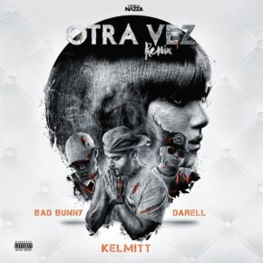 Kelmitt Ft. Bad Bunny & Darell - Otra Vez (Official Remix) MP3