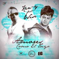 Ken-Y Ft. Wise - Amores Como El Tuyo MP3