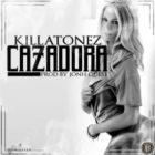Killatonez - Cazadoras