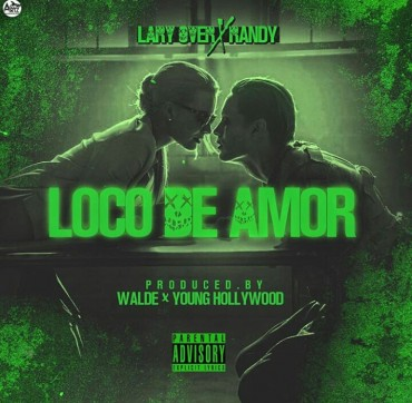Lary Over Ft. Randy - Loco De Amor