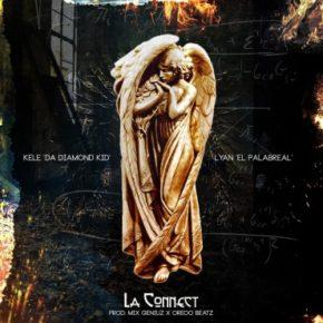Lyan Ft. Kele Da Diamond Kid - La Connect MP3