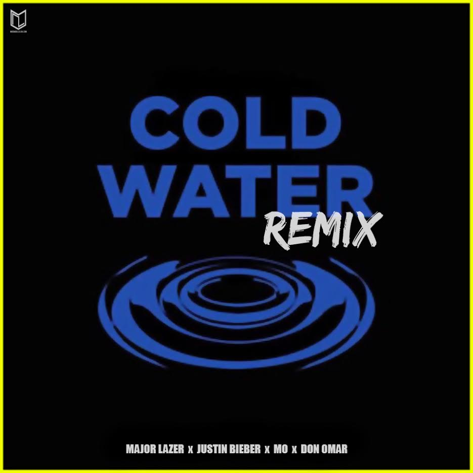 Major Lazer Ft. Justin Bieber, MO, Don Omar - Cold Water Remix