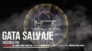 Nicky Jam Ft. Hector Y Tito, Daddy Yankee - Gata Salvaje MP3