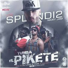 Nicky Jam Ft. Los Splendi2 - Tumba El Pikete MP3