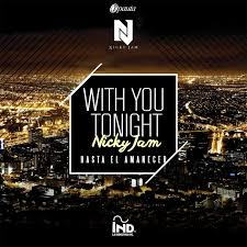 Nicky Jam - With You Tonight (Hasta El Amanecer) MP3