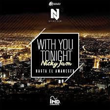 Nicky Jam - With You Tonight (Hasta El Amanecer) MP3