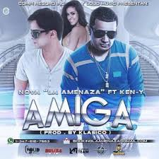 Nova La Amenaza Ft. Ken Y - Amiga MP3