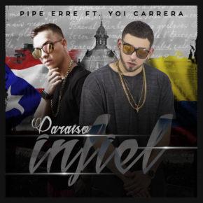 Pipe Erre Ft. Yoi Carrera - Paraiso Infiel MP3
