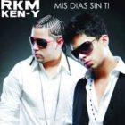 Rakim y Ken Y - Mis Dias Sin Ti MP3