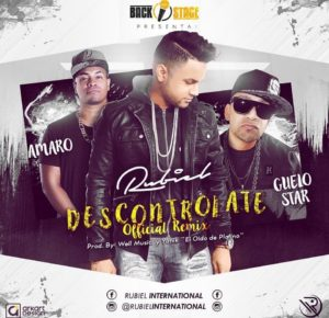 Rubiel International Ft. Guelo Star Y Amaro - Descontrolate (Official Remix) MP3