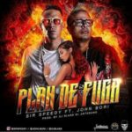 Sir Speedy Ft. John Bori - Plan De Fuga MP3
