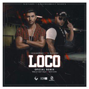 Tico El Inmigrante Ft El Calle Latina - Loco (Remix) MP3