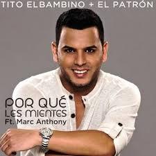Tito El Bambino Ft. Marc Anthony - Por Que Les Mientes MP3