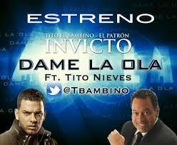 Tito El Bambino Ft. Tito Nieves - Dame la ola (Salsa Version) MP3