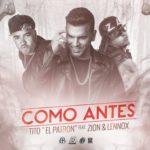 Tito El Bambino Ft. Zion Y Lennox - Como Antes MP3